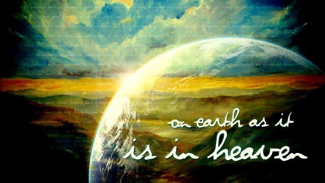 On earth, as in heaven: the key to The Lord's Prayer (Luke 11)