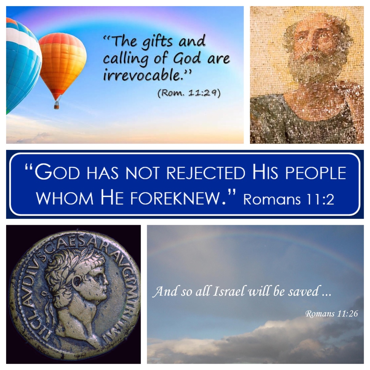 God has not rejected his people. All Israel will be saved. (Rom 11)