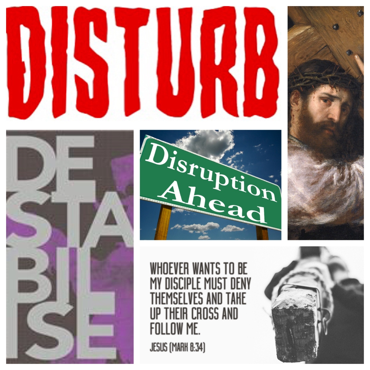 Disturbance, disruption, and destabilising words (Mark 8; Lent 2)