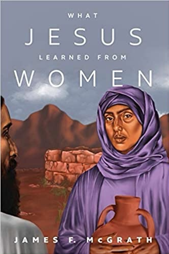 Jesus, growing, learning: a review of 'What Jesus Learned fromWomen'